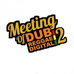 MEETING OF DUB REGGAE DIGITAL 2